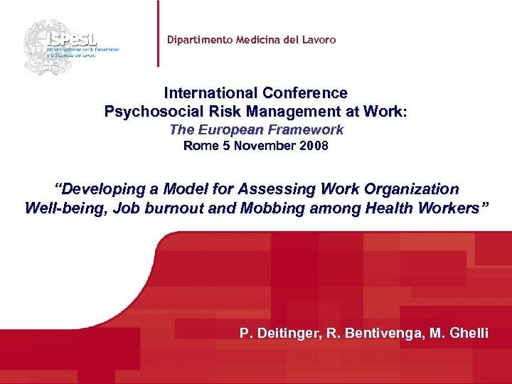 Dipartimento Medicina del Lavoro International Conference Psychosocial Risk Management at Work: The European Framework