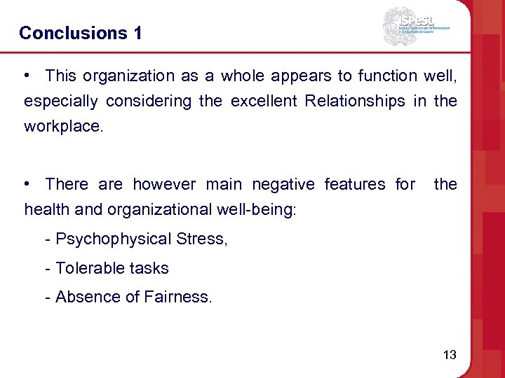 Conclusions 1 • This organization as a whole appears to function well, especially considering