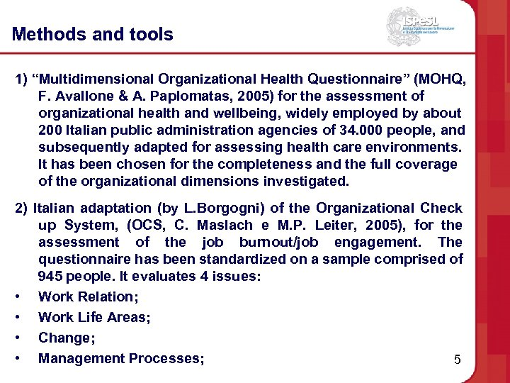 """Methods and tools 1) """"Multidimensional Organizational Health Questionnaire"""" (MOHQ, F. Avallone & A. Paplomatas,"""