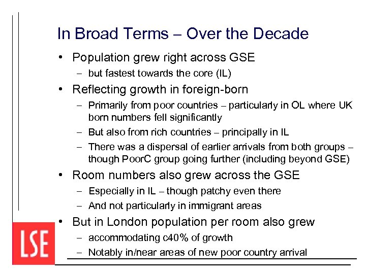 In Broad Terms – Over the Decade • Population grew right across GSE –