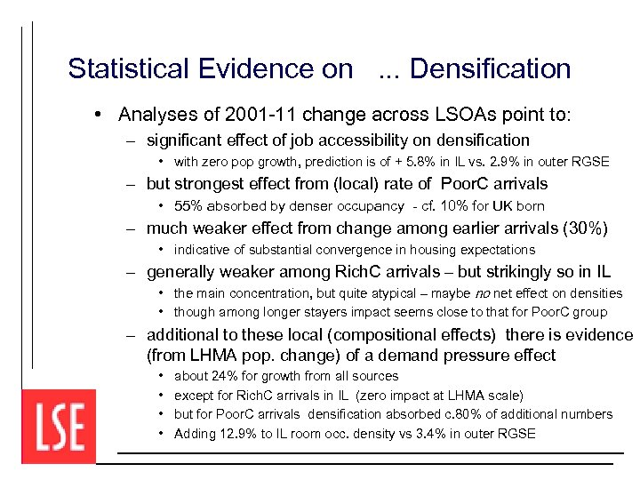 Statistical Evidence on. . . Densification • Analyses of 2001 -11 change across LSOAs