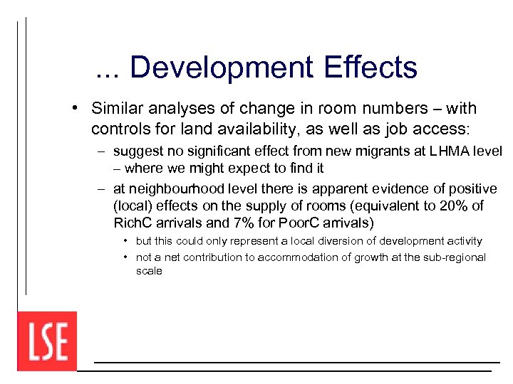. . . Development Effects • Similar analyses of change in room numbers –
