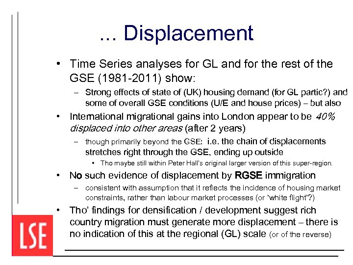 . . . Displacement • Time Series analyses for GL and for the rest