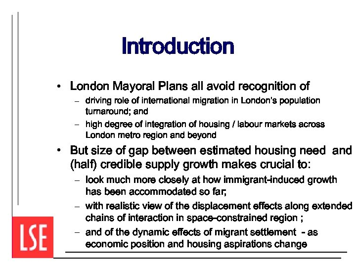 Introduction • London Mayoral Plans all avoid recognition of – driving role of international
