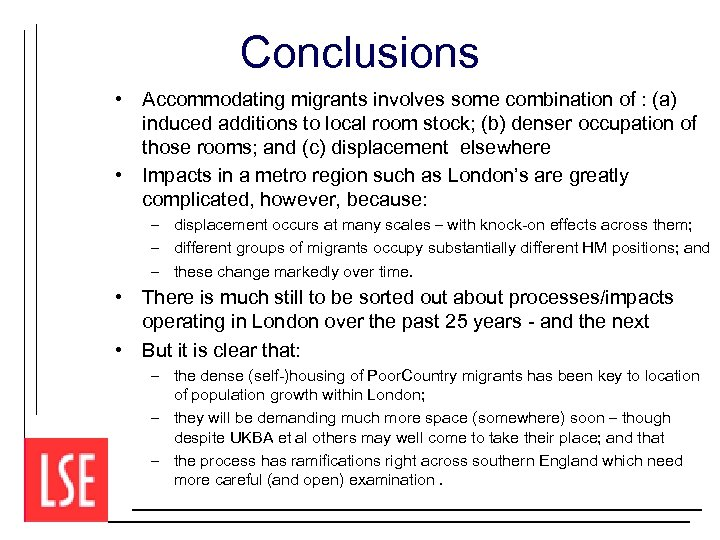 Conclusions • Accommodating migrants involves some combination of : (a) induced additions to local