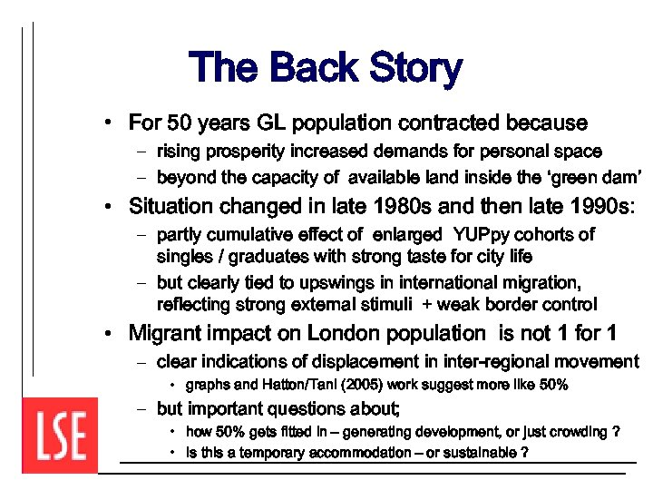 The Back Story • For 50 years GL population contracted because – rising prosperity