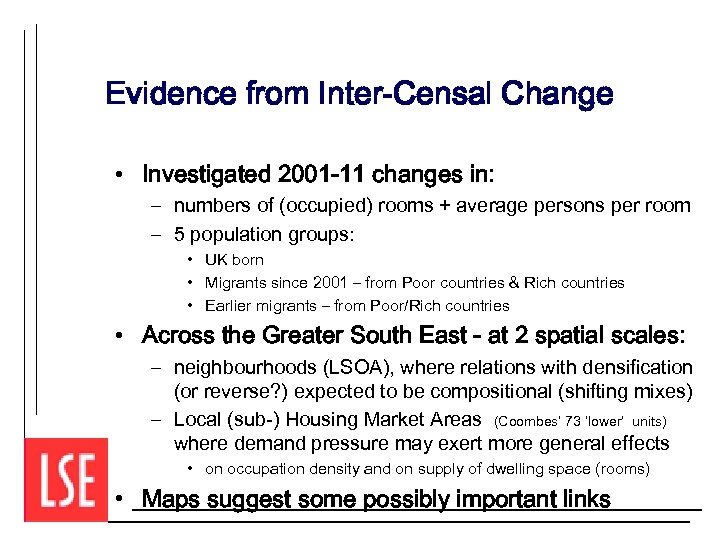 Evidence from Inter-Censal Change • Investigated 2001 -11 changes in: – numbers of (occupied)