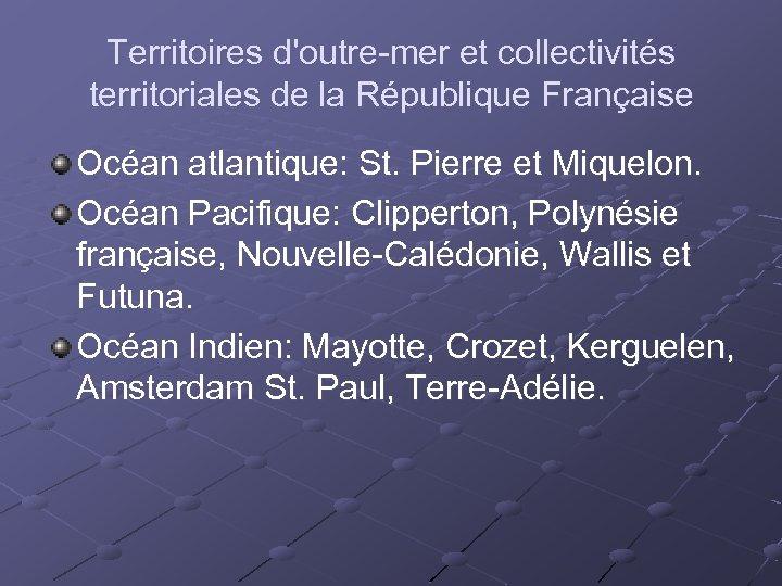 Territoires d'outre-mer et collectivités territoriales de la République Française Océan atlantique: St. Pierre et