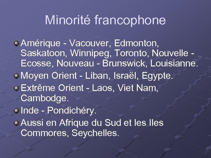 Minorité francophone Amérique - Vacouver, Edmonton, Saskatoon, Winnipeg, Toronto, Nouvelle - Ecosse, Nouveau -