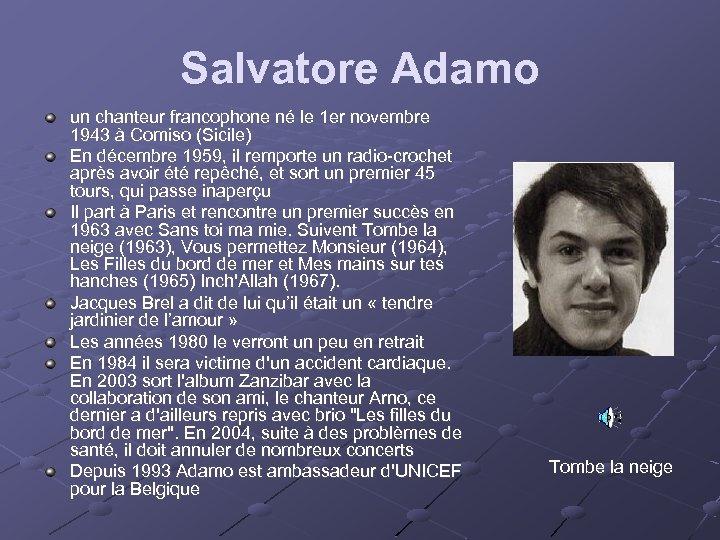 Salvatore Adamo un chanteur francophone né le 1 er novembre 1943 à Comiso (Sicile)