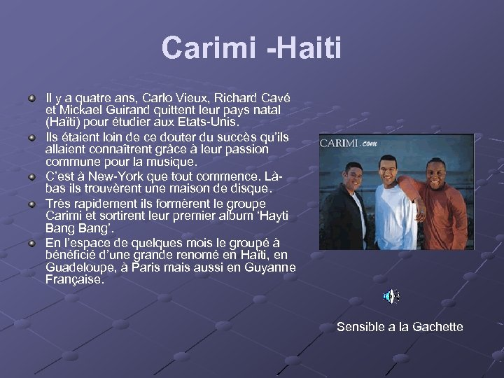Carimi -Haiti Il y a quatre ans, Carlo Vieux, Richard Cavé et Mickael Guirand