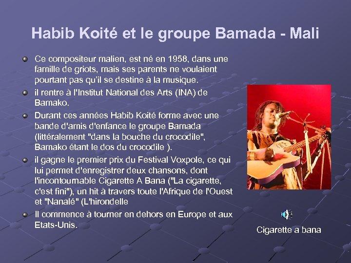 Habib Koité et le groupe Bamada - Mali Ce compositeur malien, est né en