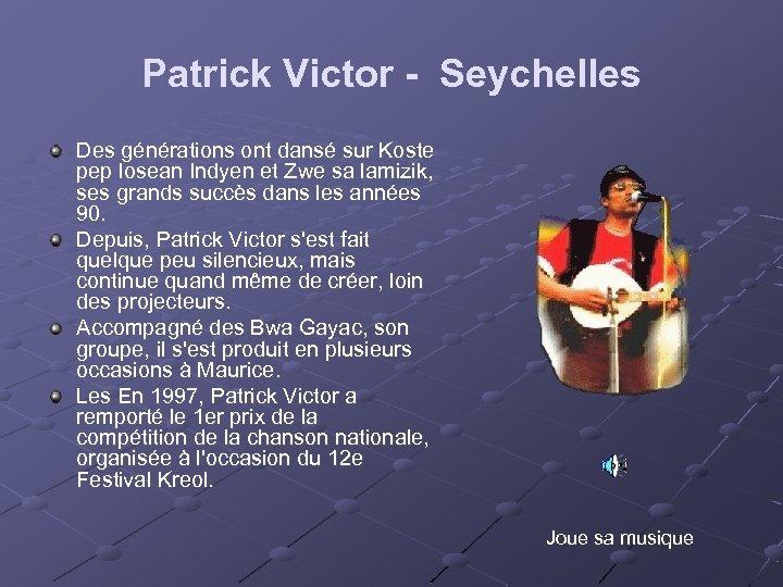 Patrick Victor - Seychelles Des générations ont dansé sur Koste pep losean Indyen et
