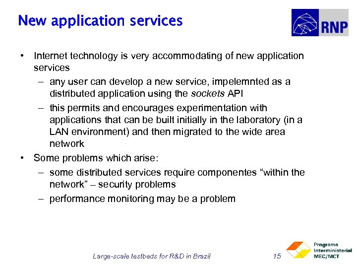 New application services • Internet technology is very accommodating of new application services –