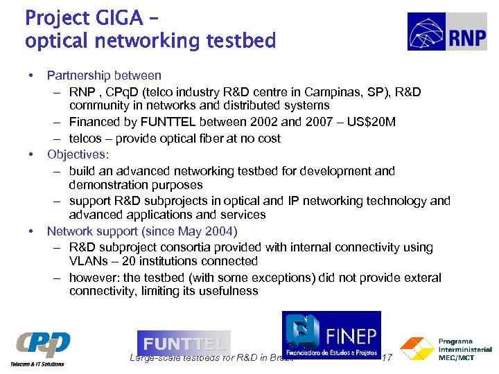 Project GIGA – optical networking testbed • • • Partnership between – RNP ,