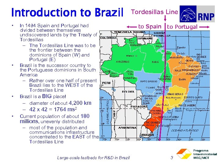 Introduction to Brazil • • • In 1494 Spain and Portugal had divided between