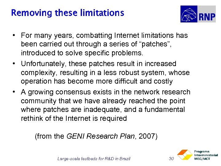 Removing these limitations • For many years, combatting Internet limitations has been carried out