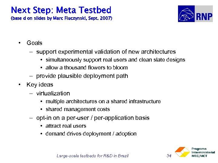 Next Step: Meta Testbed (base d on slides by Marc Fiuczynski, Sept. 2007) •