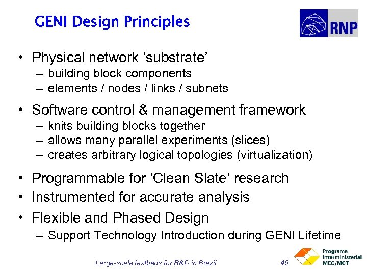 GENI Design Principles • Physical network 'substrate' – building block components – elements /