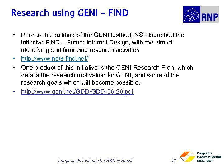 Research using GENI - FIND • Prior to the building of the GENI testbed,