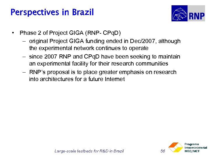 Perspectives in Brazil • Phase 2 of Project GIGA (RNP- CPq. D) – original