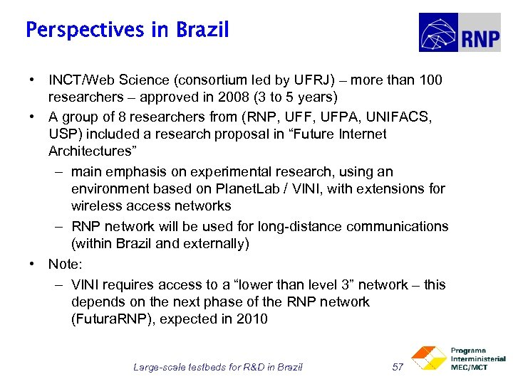 Perspectives in Brazil • INCT/Web Science (consortium led by UFRJ) – more than 100