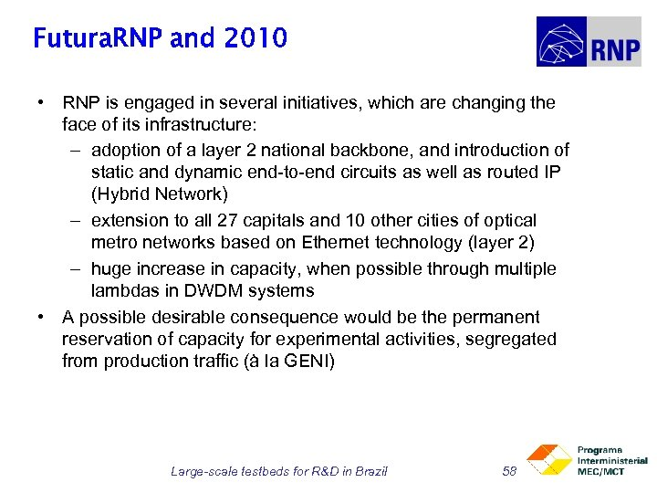 Futura. RNP and 2010 • RNP is engaged in several initiatives, which are changing