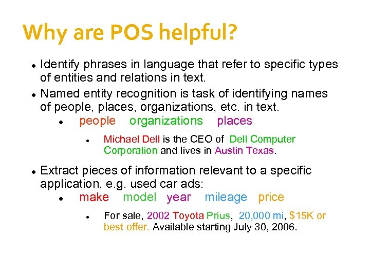 Why are POS helpful? Identify phrases in language that refer to specific types of
