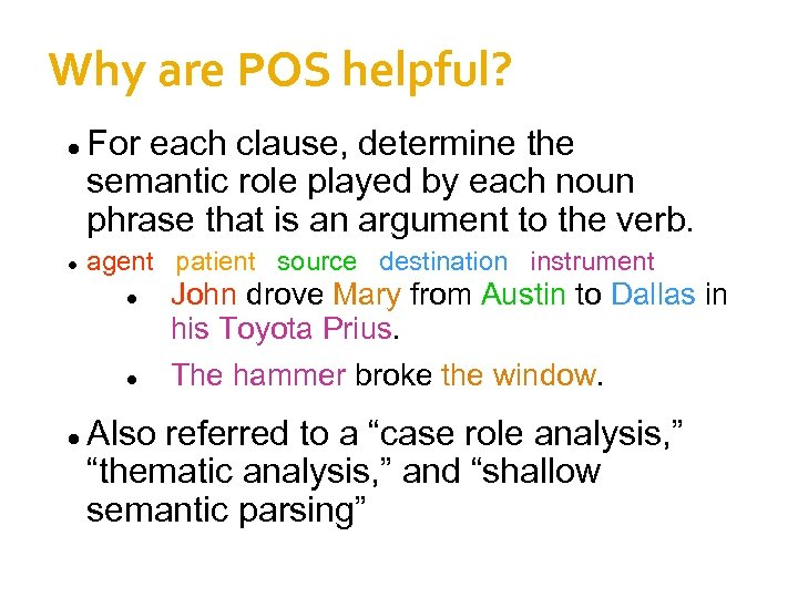 Why are POS helpful? For each clause, determine the semantic role played by each