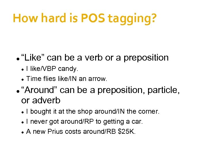 """How hard is POS tagging? """"Like"""" can be a verb or a preposition I"""