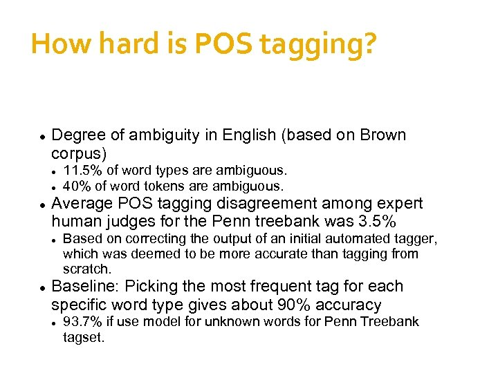 How hard is POS tagging? Degree of ambiguity in English (based on Brown corpus)