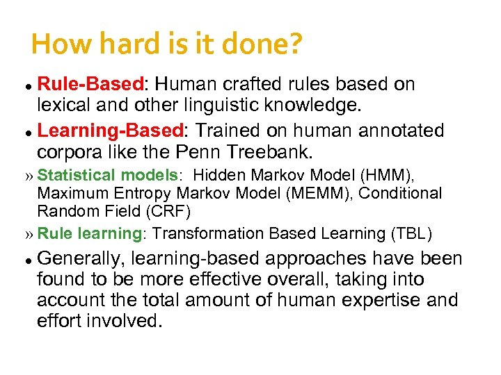 How hard is it done? Rule-Based: Human crafted rules based on lexical and other