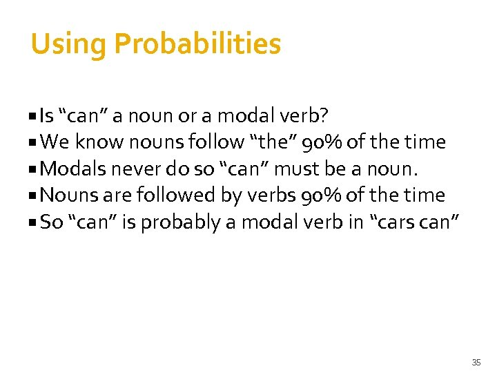 """Using Probabilities Is """"can"""" a noun or a modal verb? We know nouns follow"""