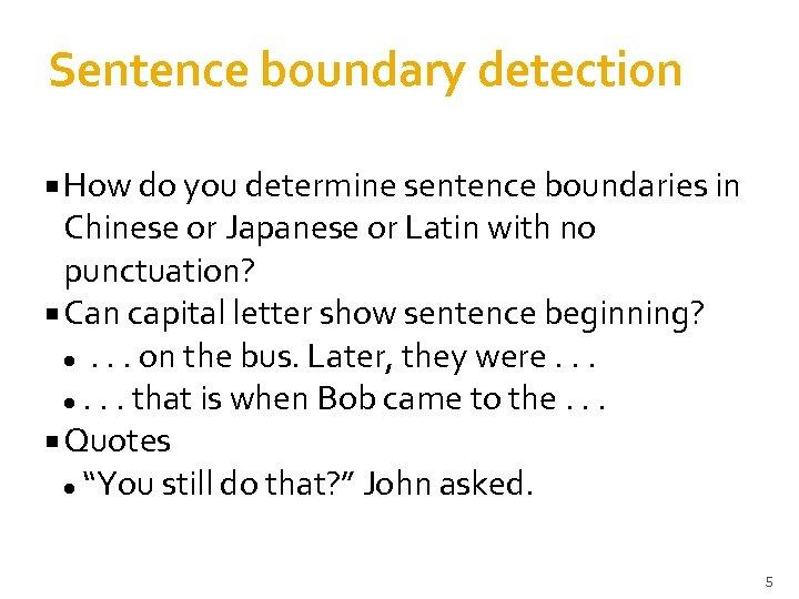 Sentence boundary detection How do you determine sentence boundaries in Chinese or Japanese or