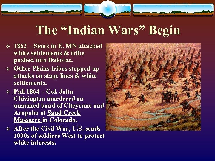 "The ""Indian Wars"" Begin v v 1862 – Sioux in E. MN attacked white"