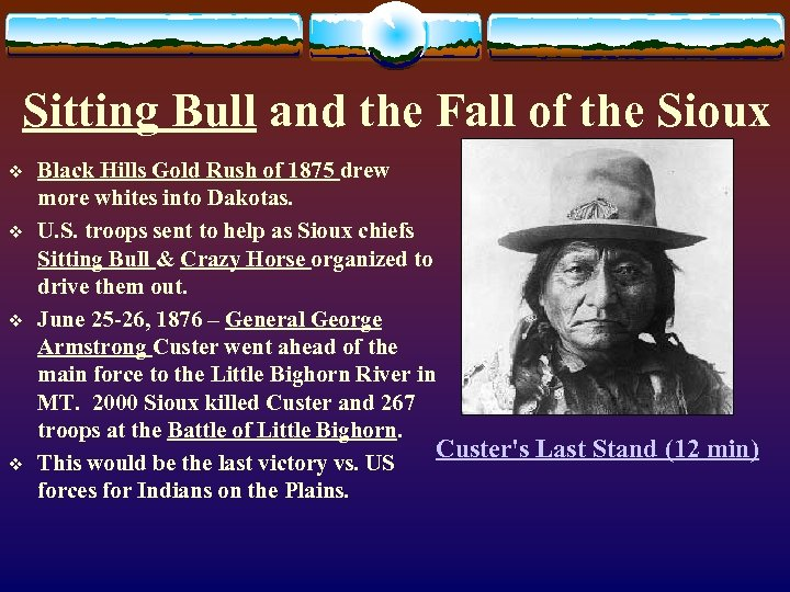 Sitting Bull and the Fall of the Sioux v v Black Hills Gold Rush