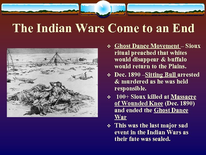The Indian Wars Come to an End v v Ghost Dance Movement – Sioux