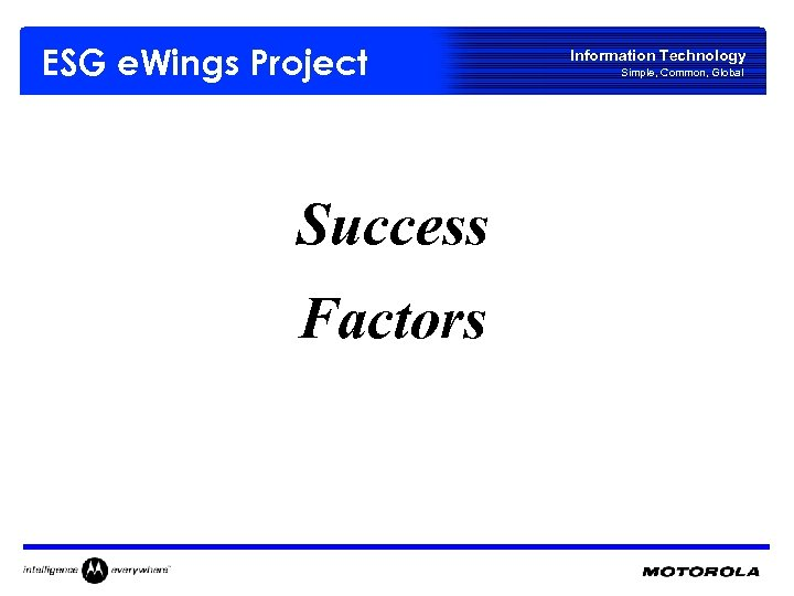 ESG e. Wings Project Success Factors Information Technology Simple, Common, Global