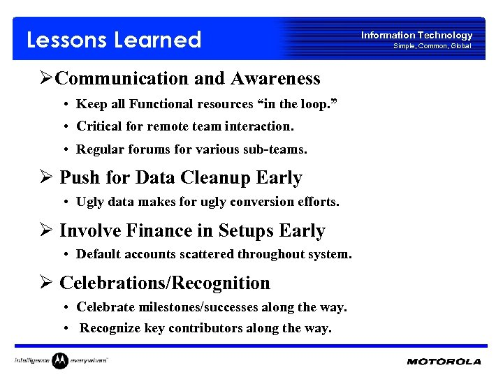 "Lessons Learned ØCommunication and Awareness • Keep all Functional resources ""in the loop. """
