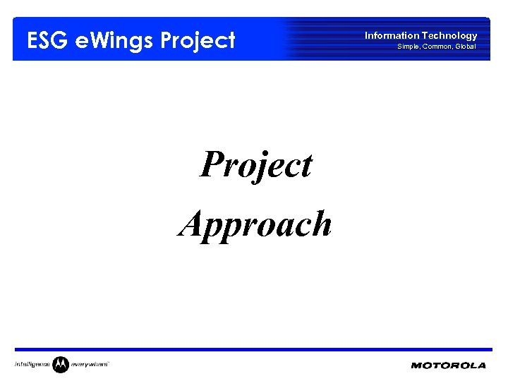 ESG e. Wings Project Approach Information Technology Simple, Common, Global