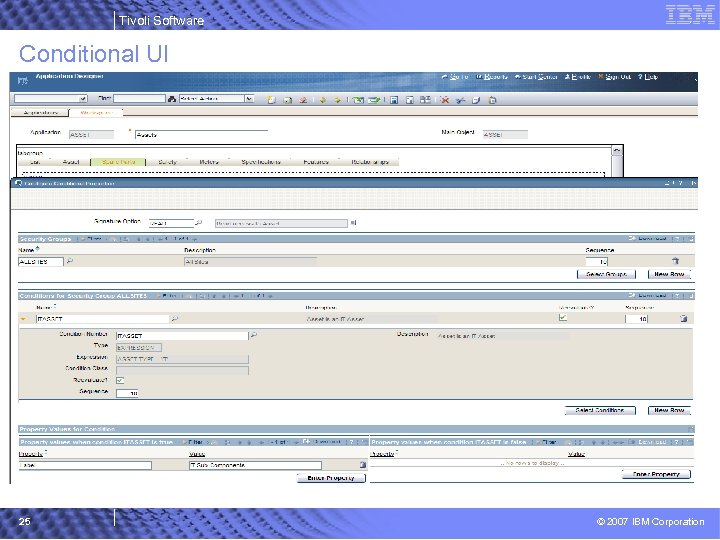 Tivoli Software Conditional UI 25 © 2007 IBM Corporation