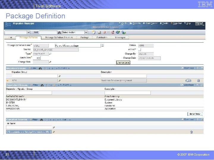 Tivoli Software Package Definition 31 © 2007 IBM Corporation