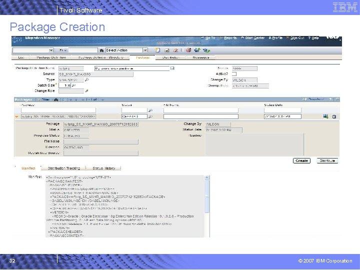 Tivoli Software Package Creation 32 © 2007 IBM Corporation