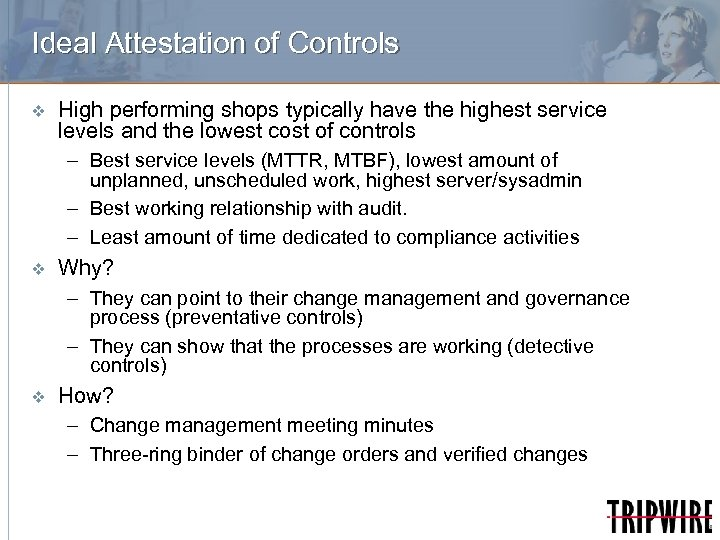 Ideal Attestation of Controls v High performing shops typically have the highest service levels