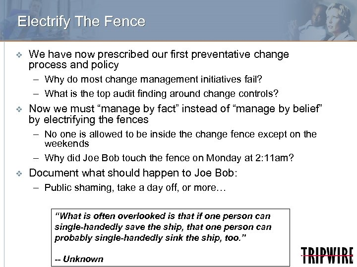 Electrify The Fence v We have now prescribed our first preventative change process and