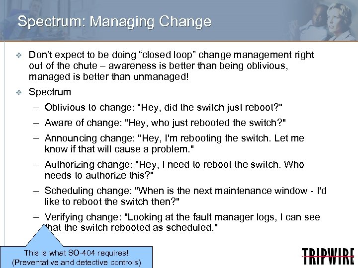 """Spectrum: Managing Change v Don't expect to be doing """"closed loop"""" change management right"""