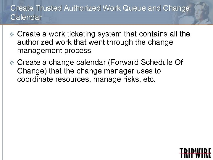 Create Trusted Authorized Work Queue and Change Calendar v Create a work ticketing system