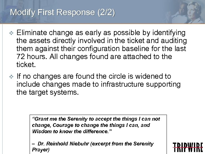 Modify First Response (2/2) v Eliminate change as early as possible by identifying the