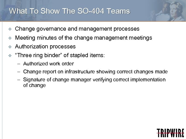 What To Show The SO-404 Teams v Change governance and management processes v Meeting
