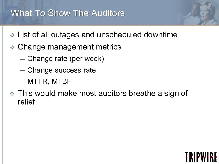 What To Show The Auditors v List of all outages and unscheduled downtime v